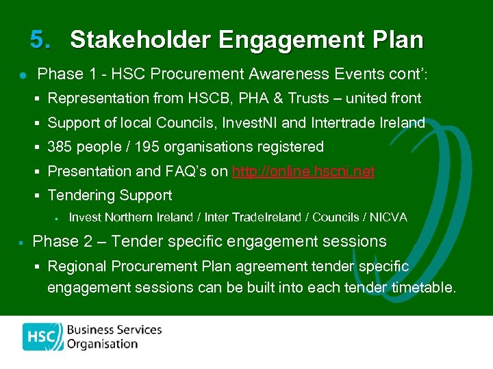 5. Stakeholder Engagement Plan l Phase 1 - HSC Procurement Awareness Events cont': §