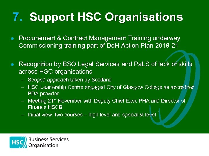 7. Support HSC Organisations l Procurement & Contract Management Training underway Commissioning training part