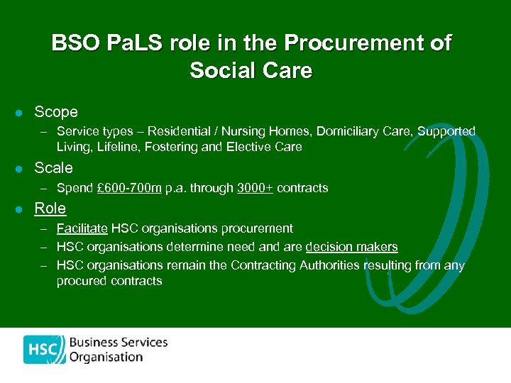 BSO Pa. LS role in the Procurement of Social Care l Scope – Service