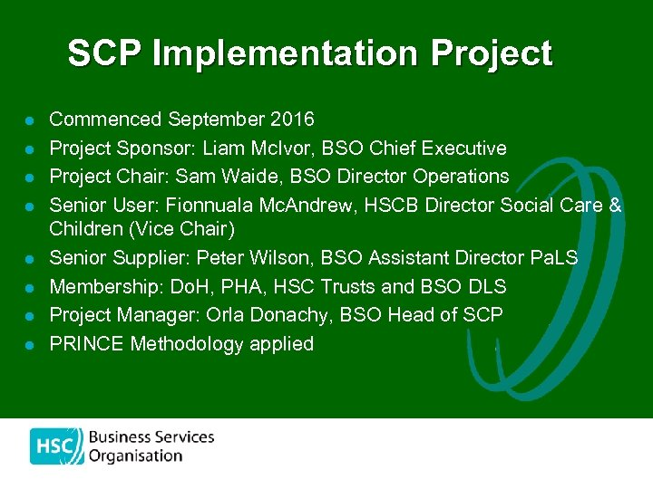 SCP Implementation Project l l l l Commenced September 2016 Project Sponsor: Liam Mc.