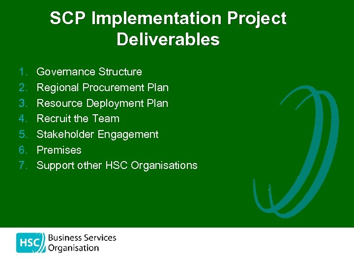 SCP Implementation Project Deliverables 1. 2. 3. 4. 5. 6. 7. Governance Structure Regional