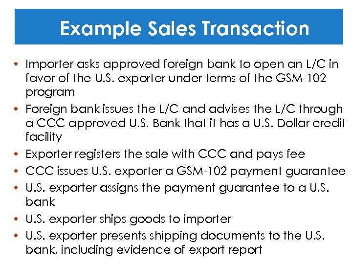 Example Sales Transaction • Importer asks approved foreign bank to open an L/C in