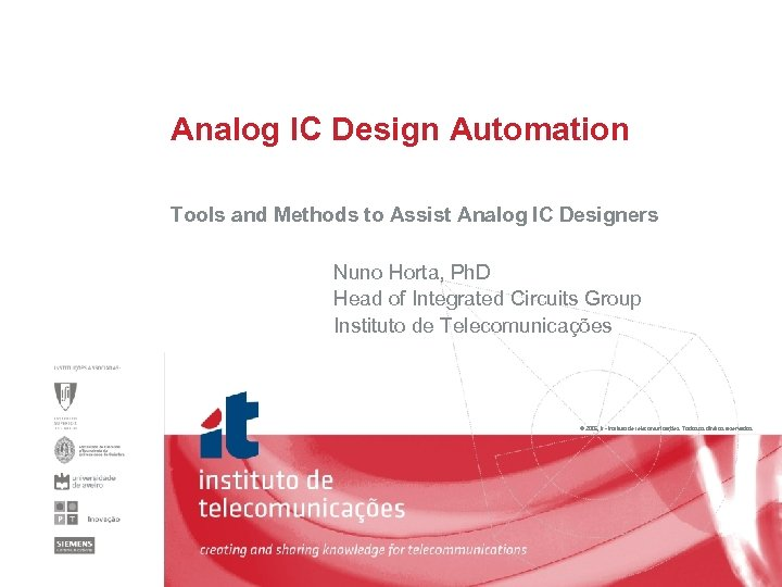Analog IC Design Automation Tools and Methods to Assist Analog IC Designers Nuno Horta,