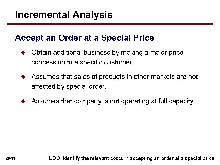 Incremental Analysis Accept an Order at a Special Price u u Assumes that sales