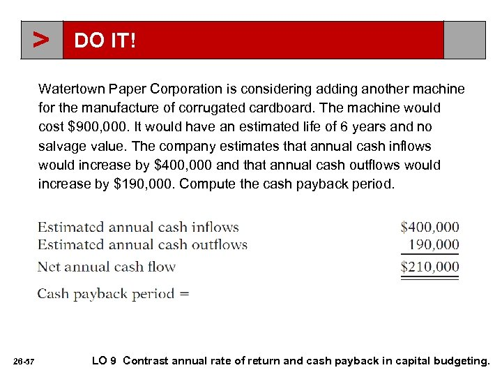 > DO IT! Watertown Paper Corporation is considering adding another machine for the manufacture