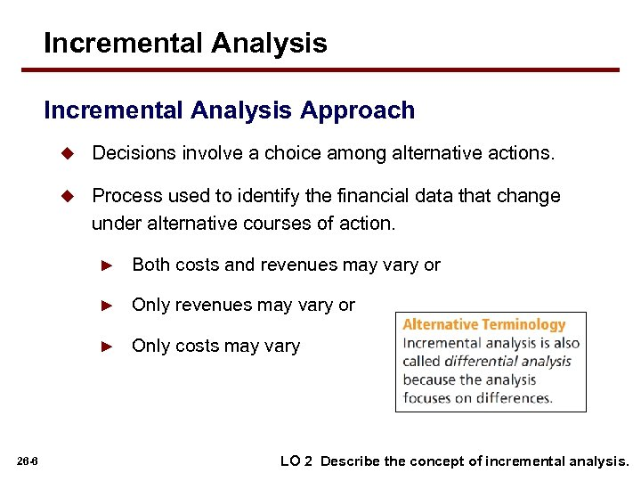 Incremental Analysis Approach u Decisions involve a choice among alternative actions. u Process used
