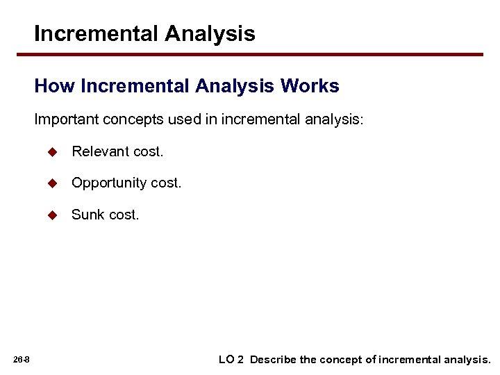 Incremental Analysis How Incremental Analysis Works Important concepts used in incremental analysis: u u