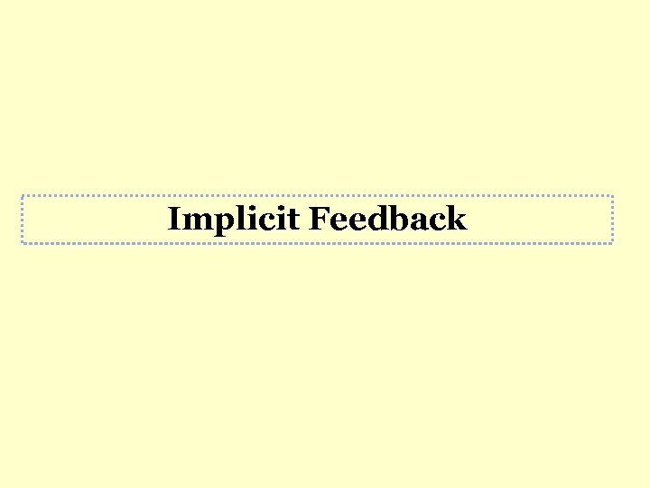 Implicit Feedback