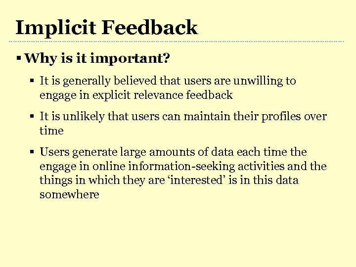 Implicit Feedback § Why is it important? § It is generally believed that users