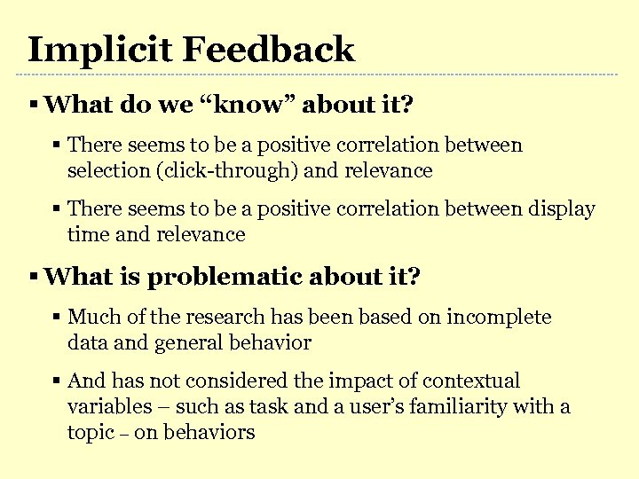 "Implicit Feedback § What do we ""know"" about it? § There seems to be"