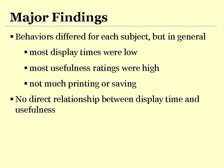 Major Findings § Behaviors differed for each subject, but in general § most display