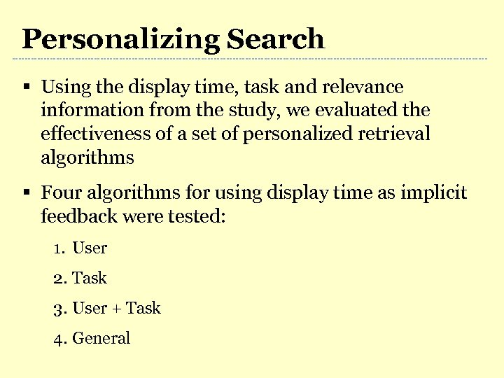 Personalizing Search § Using the display time, task and relevance information from the study,