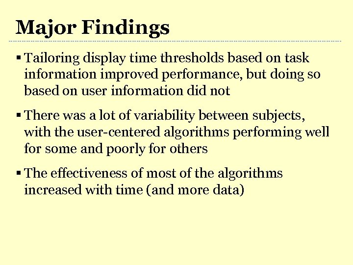Major Findings § Tailoring display time thresholds based on task information improved performance, but