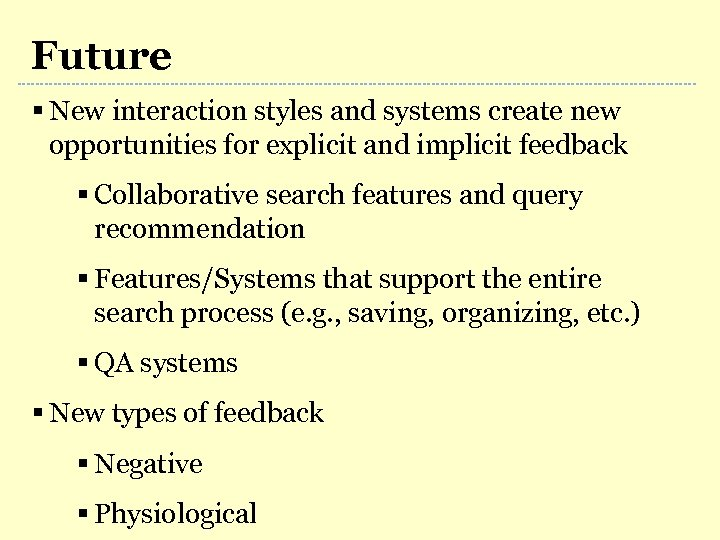 Future § New interaction styles and systems create new opportunities for explicit and implicit