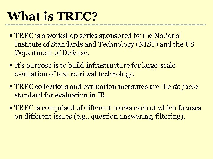 What is TREC? § TREC is a workshop series sponsored by the National Institute