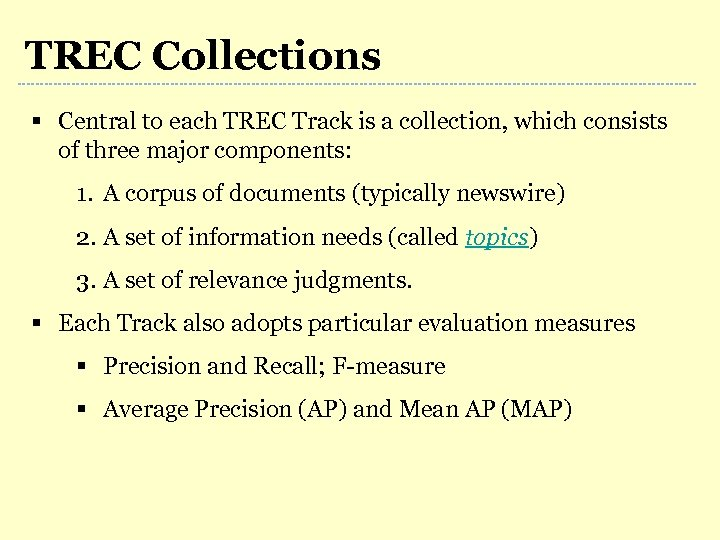 TREC Collections § Central to each TREC Track is a collection, which consists of