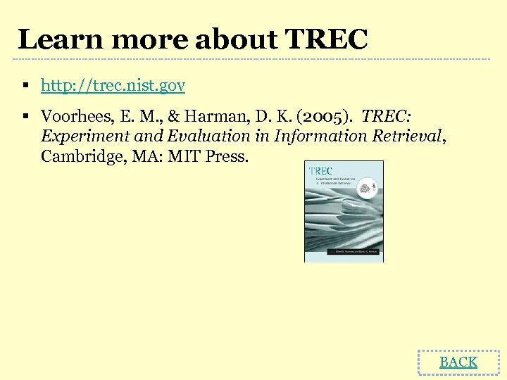 Learn more about TREC § http: //trec. nist. gov § Voorhees, E. M. ,