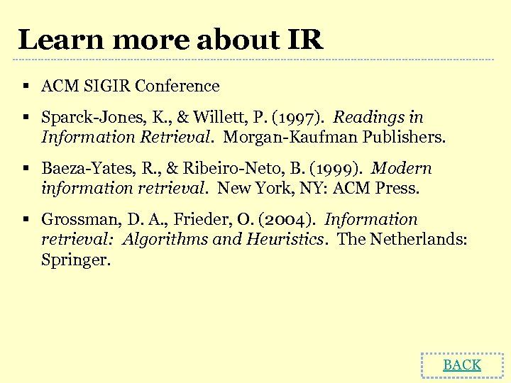 Learn more about IR § ACM SIGIR Conference § Sparck-Jones, K. , & Willett,