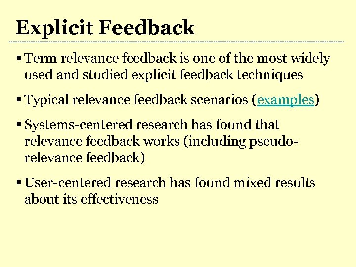Explicit Feedback § Term relevance feedback is one of the most widely used and
