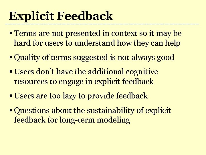 Explicit Feedback § Terms are not presented in context so it may be hard