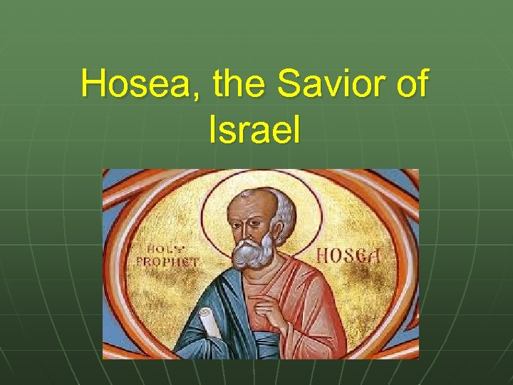 Hosea, the Savior of Israel