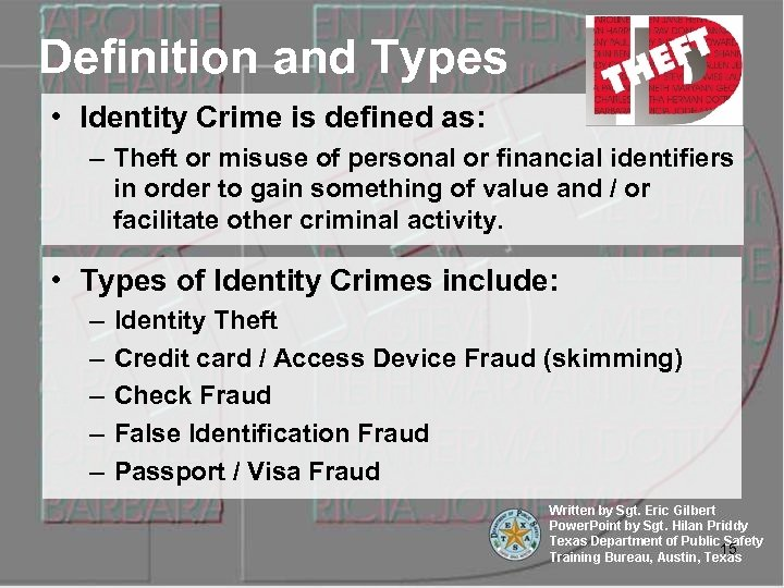 Definition and Types • Identity Crime is defined as: – Theft or misuse of