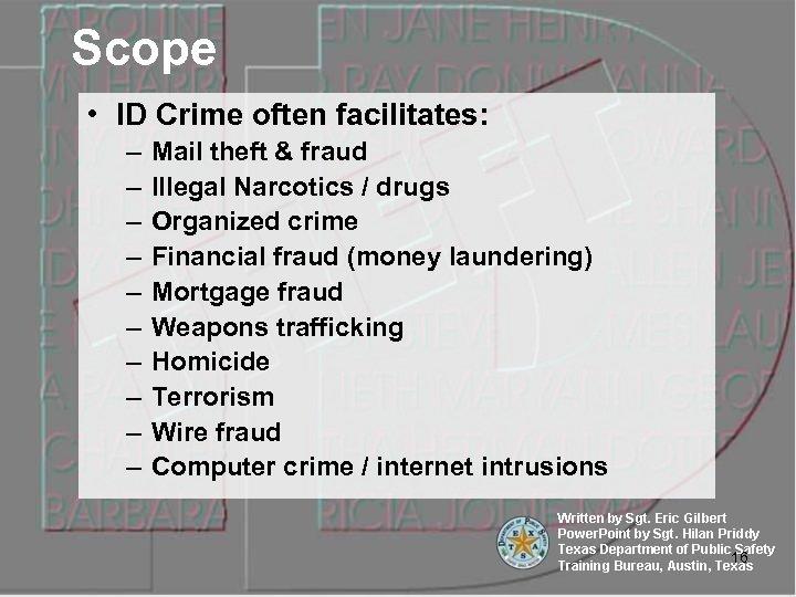 Scope • ID Crime often facilitates: – – – – – Mail theft &
