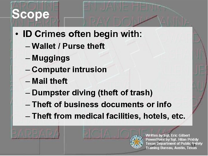 Scope • ID Crimes often begin with: – Wallet / Purse theft – Muggings