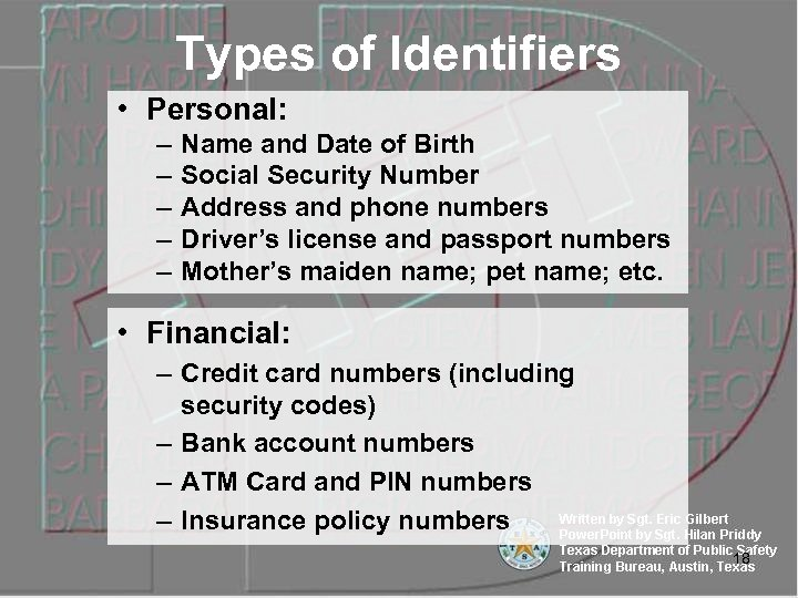 Types of Identifiers • Personal: – – – Name and Date of Birth Social