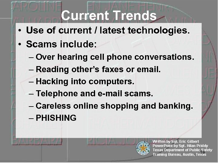 Current Trends • Use of current / latest technologies. • Scams include: – Over