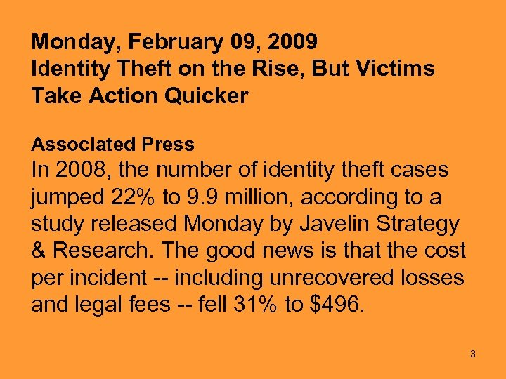 Monday, February 09, 2009 Identity Theft on the Rise, But Victims Take Action Quicker