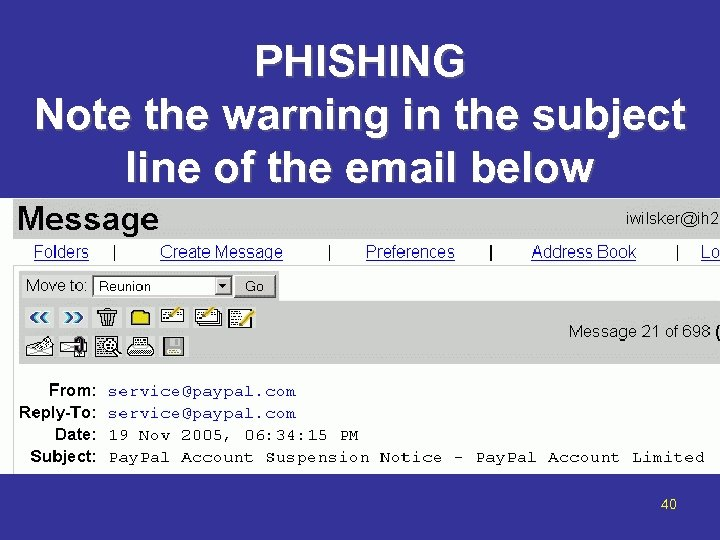 PHISHING Note the warning in the subject line of the email below 40