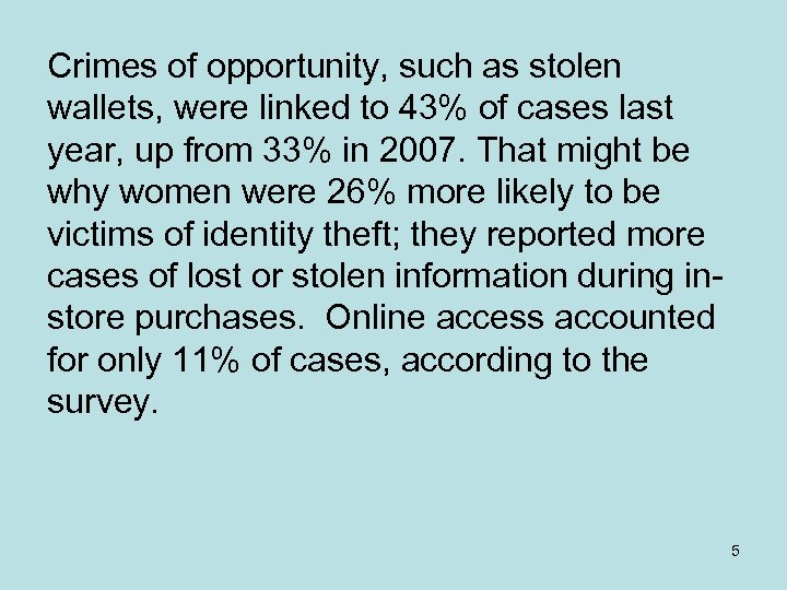 Crimes of opportunity, such as stolen wallets, were linked to 43% of cases last