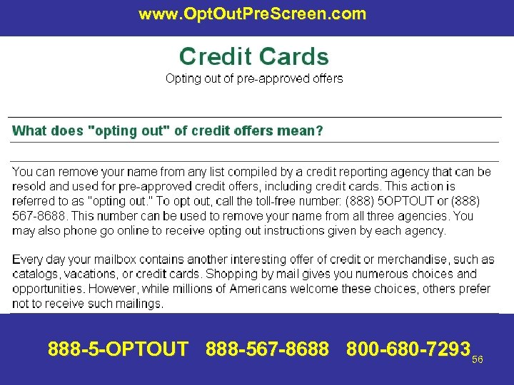 www. Opt. Out. Pre. Screen. com 888 -5 -OPTOUT 888 -567 -8688 800 -680
