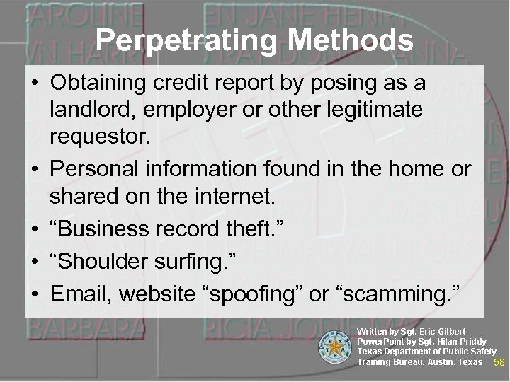 Perpetrating Methods • Obtaining credit report by posing as a landlord, employer or other
