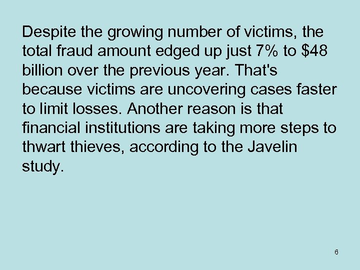 Despite the growing number of victims, the total fraud amount edged up just 7%