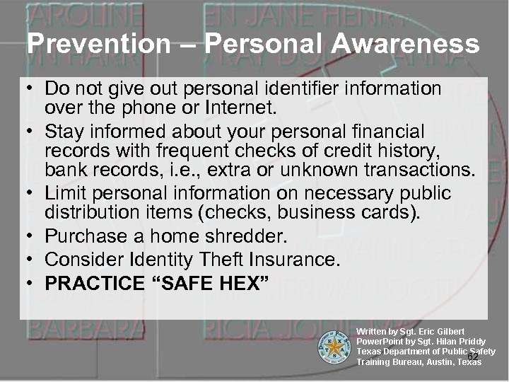 Prevention – Personal Awareness • Do not give out personal identifier information over the