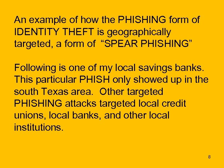 An example of how the PHISHING form of IDENTITY THEFT is geographically targeted, a