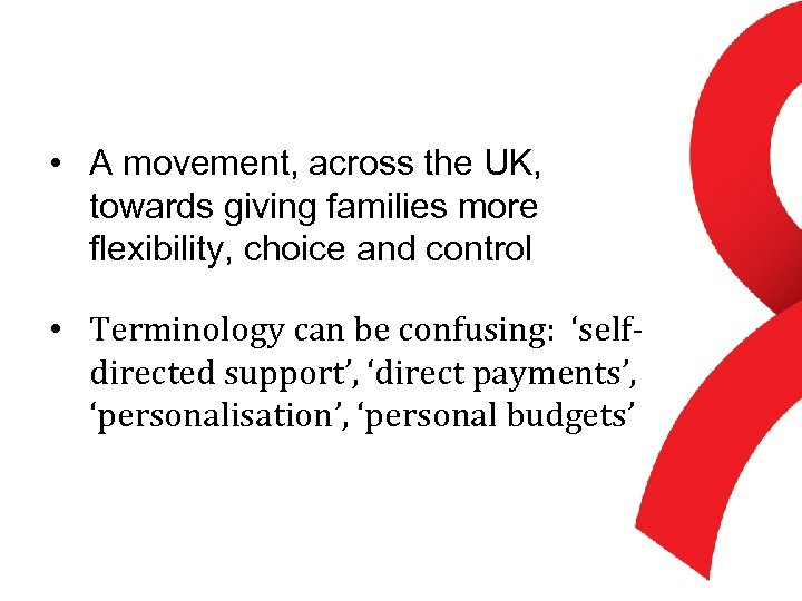 • A movement, across the UK, towards giving families more flexibility, choice and