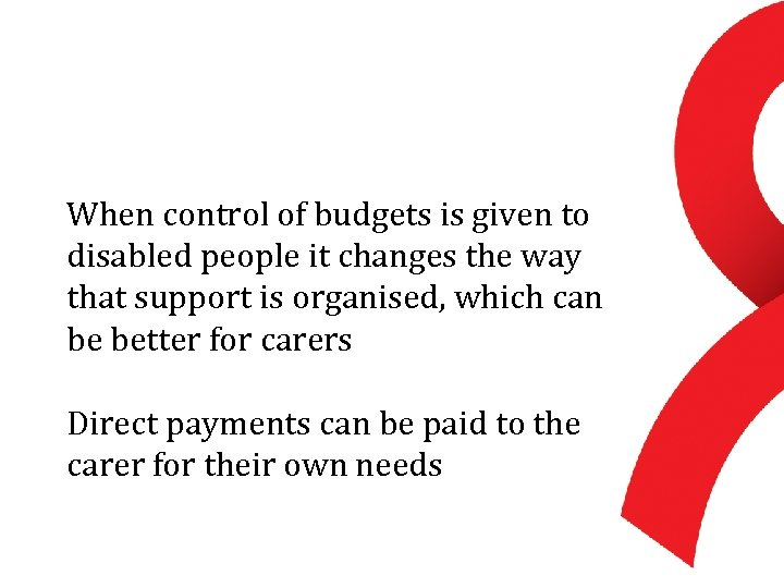 When control of budgets is given to disabled people it changes the way