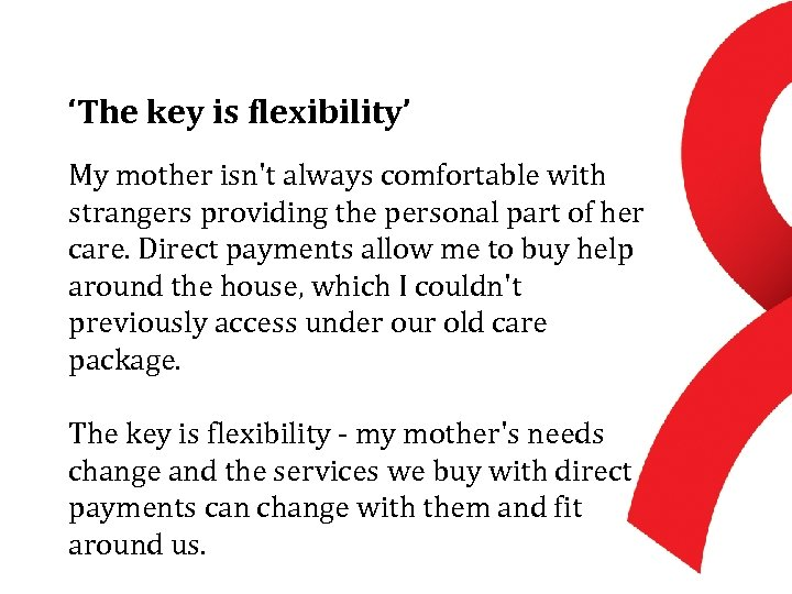'The key is flexibility' My mother isn't always comfortable with strangers providing the personal