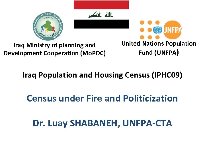 Iraq Ministry of planning and Development Cooperation (Mo. PDC) United Nations Population Fund (UNFPA)