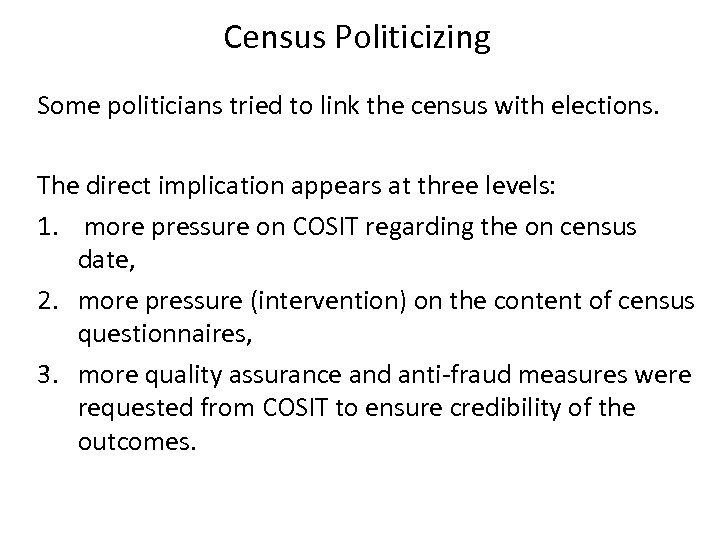 Census Politicizing Some politicians tried to link the census with elections. The direct implication