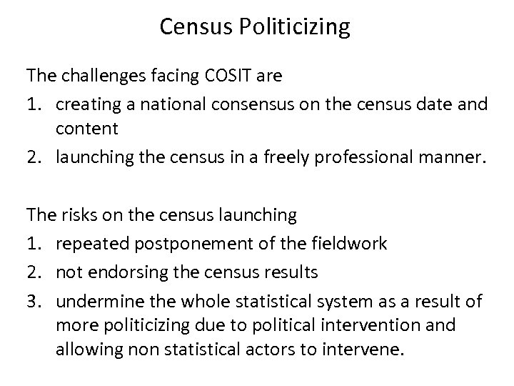 Census Politicizing The challenges facing COSIT are 1. creating a national consensus on the