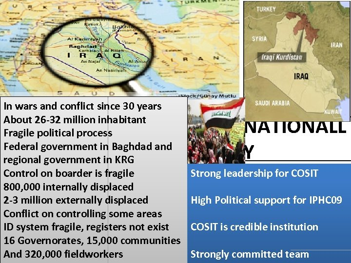 In wars and conflict since 30 years About 26 -32 million inhabitant Fragile political