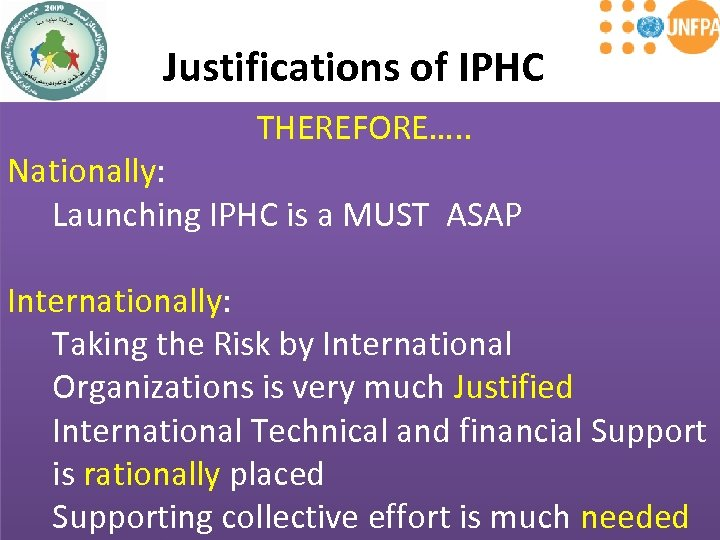 Justifications of IPHC Legally: THEREFORE…. . The census should have been launched in 2007