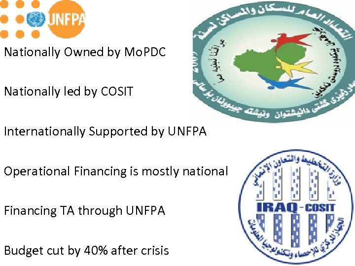 Nationally Owned by Mo. PDC Nationally led by COSIT Internationally Supported by UNFPA Operational