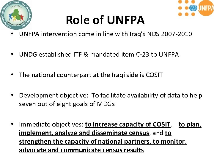 Role of UNFPA • UNFPA intervention come in line with Iraq's NDS 2007 -2010