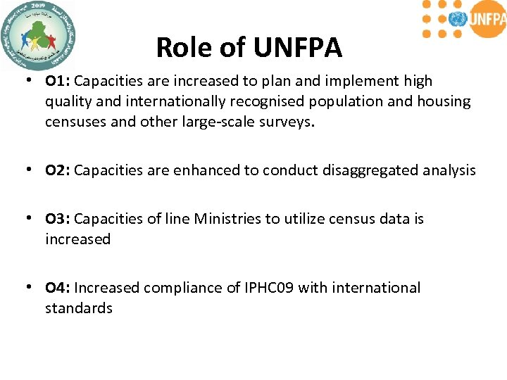 Role of UNFPA • O 1: Capacities are increased to plan and implement high