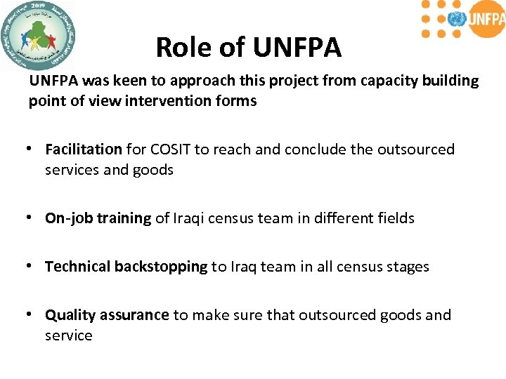 Role of UNFPA was keen to approach this project from capacity building point of